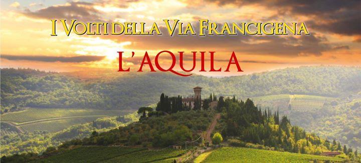 L'Aquila: I volti della Via Francigena